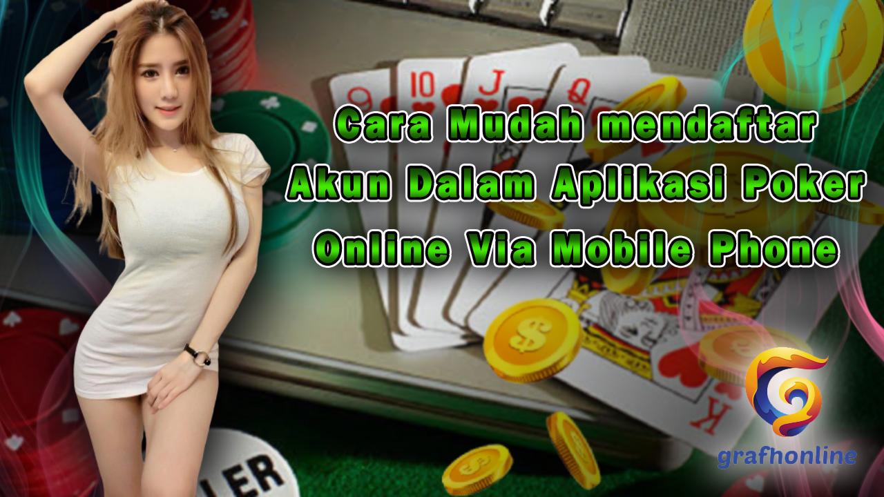 cara mudah mendaftarkan akun dalam aplikasi poker online via mobile phone